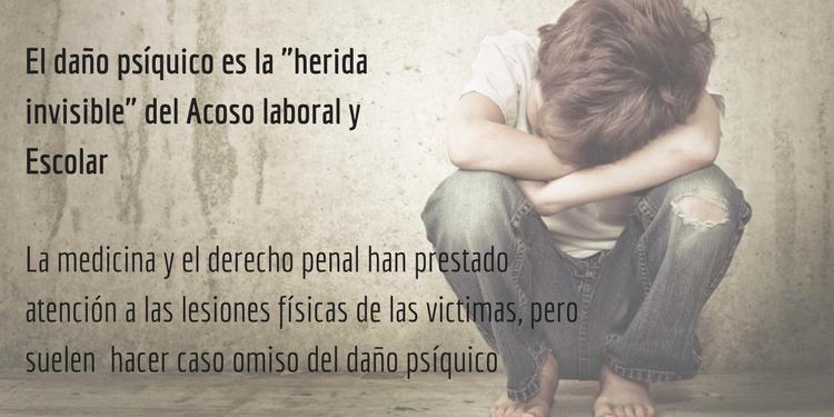 """El daño psíquico es la """"herida invisible"""" del Acoso laboral y Escolar"""