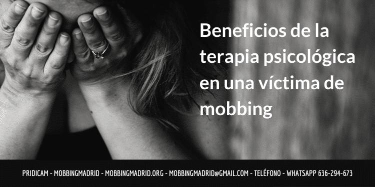 Beneficios de la terapia psicológica en una víctima de mobbing