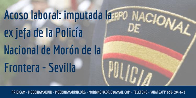 Imputada inspectora jefa de Policía Nacional por mobbing